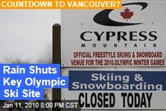 Rain Shuts Key Olympic Ski Site