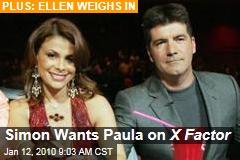 Simon Wants Paula on X Factor