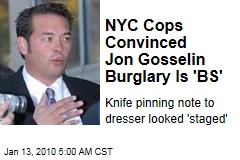 NYC Cops Convinced Jon Gosselin Burglary Is 'BS'