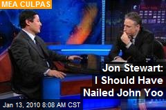 Jon Stewart: I Should Have Nailed John Yoo