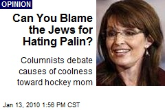 Can You Blame the Jews for Hating Palin?