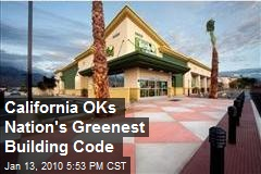 California OKs Nation's Greenest Building Code