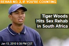 Tiger Woods Hits Sex Rehab in South Africa
