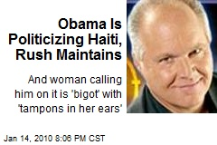Obama Is Politicizing Haiti, Rush Maintains