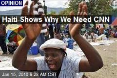 Haiti Shows Why We Need CNN