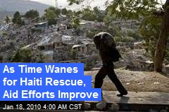 As Time Wanes for Haiti Rescue, Aid Efforts Improve