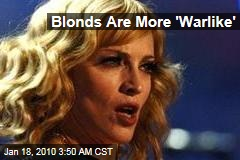 Blonds Are More 'Warlike'