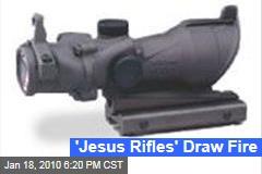 'Jesus Rifles' Draw Fire