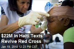$22M in Haiti Texts Revive Red Cross