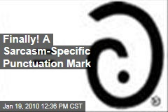 Finally! A Sarcasm-Specific Punctuation Mark