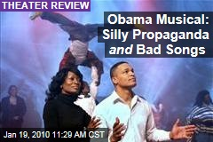 Obama Musical: Silly Propaganda and Bad Songs