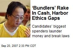 'Bundlers' Rake In Cash, Harbor Ethics Gaps