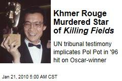 Khmer Rouge Murdered Star of Killing Fields