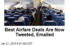 Best Airfare Deals Are Now Tweeted, Emailed