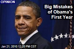 Big Mistakes of Obama's First Year
