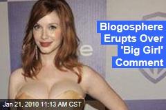 Blogosphere Erupts Over 'Big Girl' Comment