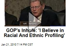GOP's Inhofe: 'I Believe in Racial And Ethnic Profiling'