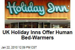 UK Holiday Inns Offer Human Bed-Warmers