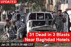 31 Dead in 3 Blasts Near Baghdad Hotels