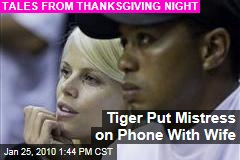Tiger Put Mistress on Phone With Wife