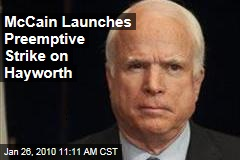 McCain Launches Preemptive Strike on Hayworth