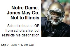 Notre Dame: Jones May Go, Not to Illinois