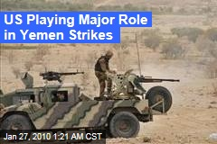 US Playing Major Role in Yemen Strikes
