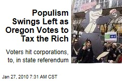 Populism Swings Left as Oregon Votes to Tax the Rich