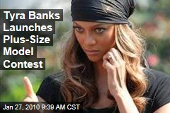 Tyra Banks Launches Plus-Size Model Contest