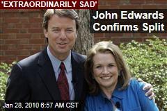 John Edwards Confirms Split