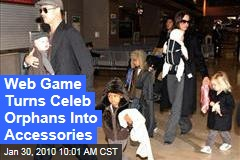 Web Game Turns Celeb Orphans Into Accessories