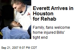 Everett Arrives in Houston for Rehab