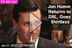 Jon Hamm Returns to SNL, Goes Shirtless