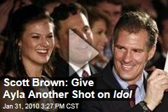 Scott Brown: Give Ayla Another Shot on Idol
