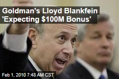 Goldman's Lloyd Blankfein 'Expecting $100M Bonus'