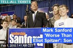 Mark Sanford 'Worse Than Eliot Spitzer': Son