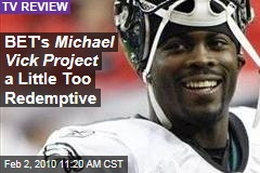 BET's Michael Vick Project a Little Too Redemptive
