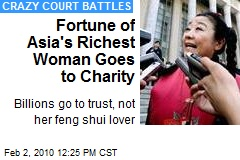 Fortune of Asia's Richest Woman Goes to Charity