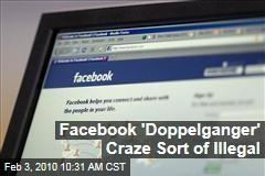 Facebook 'Doppelganger' Craze Sort of Illegal