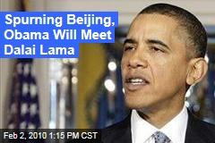 Spurning Beijing, Obama Will Meet Dalai Lama