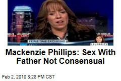 Mackenzie Phillips: Sex With Father Not Consensual