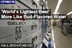 'World's Lightest Beer' More Like Bud-Flavored Water