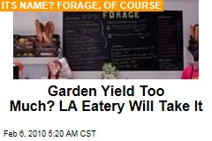 Garden Yield Too Much? LA Eatery Will Take It