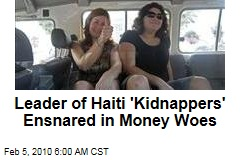 Leader of Haiti 'Kidnappers' Ensnared in Money Woes