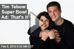 Tim Tebow Super Bowl Ad: That's It ?