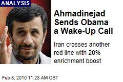 Ahmadinejad Sends Obama a Wake-Up Call