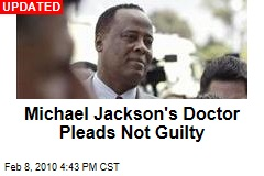 Michael Jackson's Doctor Pleads Not Guilty