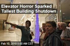 Elevator Horror Sparked Tallest Building Shutdown