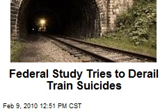 Federal Study Tries to Derail Train Suicides
