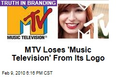 MTV Loses 'Music Television' From Its Logo